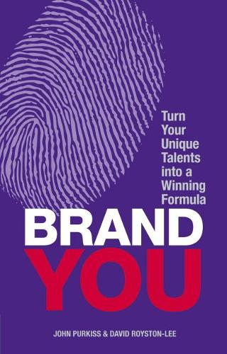 Brand You: Turn Your Unique Talents into a Winning Formula (Paperback)