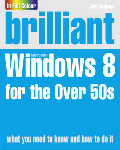 Brilliant Windows 8 for the Over 50s (Paperback)
