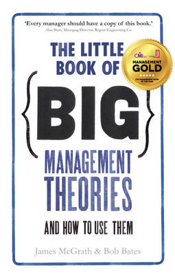 The Little Book of Big Management Theories: ... and how to use them (Paperback)