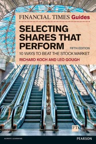 The Financial Times Guide to Selecting Shares that Perform: 10 ways to beat the stock market - The FT Guides (Paperback)