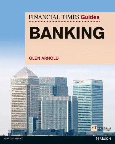 FT Guide to Banking - The FT Guides (Paperback)