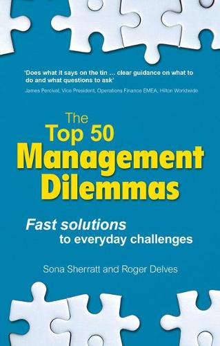 The Top 50 Management Dilemmas: Fast solutions to everyday challenges (Paperback)