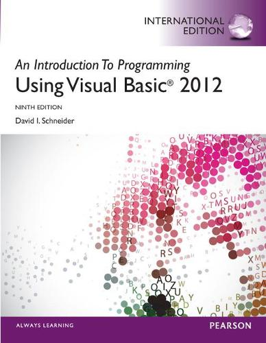 An Introduction to Programming with Visual Basic 2012, International Edition