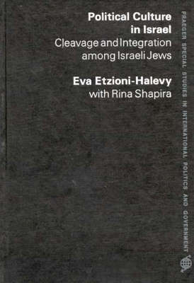 Political Culture in Israel: Cleavage and Integration among Israeli Jews (Hardback)