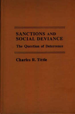 Sanctions and Social Deviance: The Question of Deterrence (Hardback)