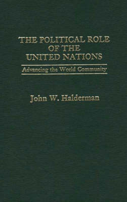 The Political Role of the United Nations: Advancing the World Community (Hardback)
