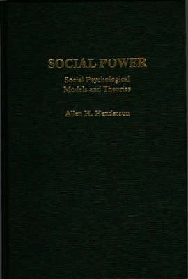 Social Power: Social Psychological Models and Theories (Hardback)