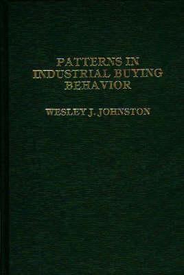 Patterns in Industrial Buying Behavior. (Hardback)
