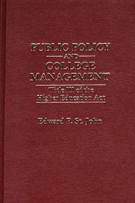 Public Policy and College Management: Title III of the Higher Education Act (Hardback)