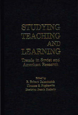 Studying Teaching and Learning: Trends in Soviet and American Research (Hardback)