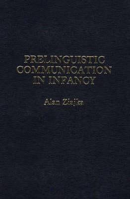 Prelinguistic Communication in Infancy (Hardback)