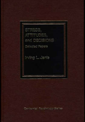 Stress, Attitudes, and Decisions: Selected Papers (Hardback)