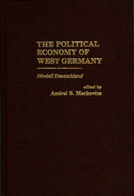 The Political Economy of West German: Modell Deutschland (Hardback)