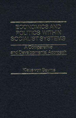 Economics & Politics within Socialist Systems A (Hardback)