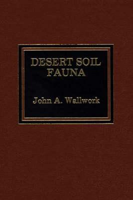 Desert soil fauna. (Hardback)