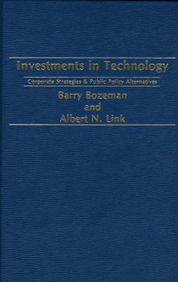 Investments in Technology: Corporate Strategies & Public Policy Alternatives (Hardback)