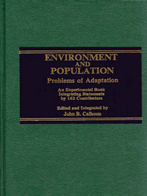 Environment and Population: Problems of Adaptation: An Experimental Book Integrating Statements by 162 Contributors (Hardback)