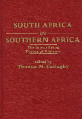 South Africa in Southern Africa: The Intensifying Vortex of Violence (Hardback)
