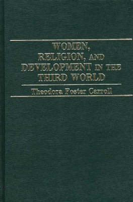Women, Religion, and Development in the Third World (Hardback)