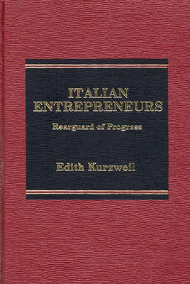 Italian Entrepreneurs: Rearguard of Progress (Hardback)