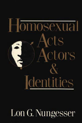 Homosexual Acts, Actors, and Identities (Hardback)