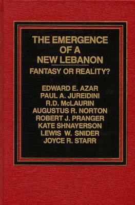 The Emergence of a New Lebanon: Fantasy or Reality? (Hardback)
