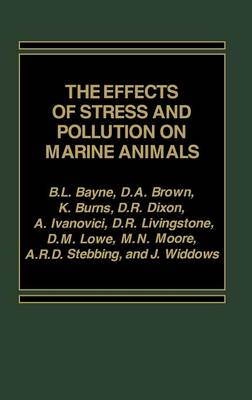 The Effects of Stress and Pollution on Marine Animals (Hardback)