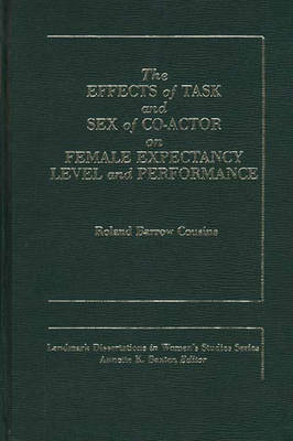 The Effects of Task and Sex of Coactor on Female Expectancy Level and Performance. (Hardback)