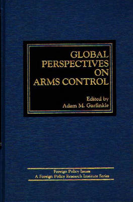 Global Perspectives on Arms Control (Hardback)