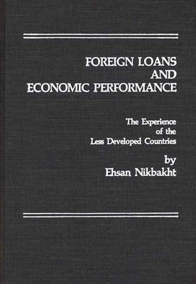 Foreign Loans and Economic Performance: The Experience of the Less Developed Countries (Hardback)