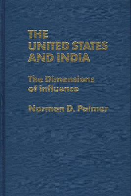 The United States and India: The Dimensions of Influence (Hardback)