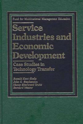 Service Industries and Economic Development: Case Studies in Technology Transfer (Hardback)