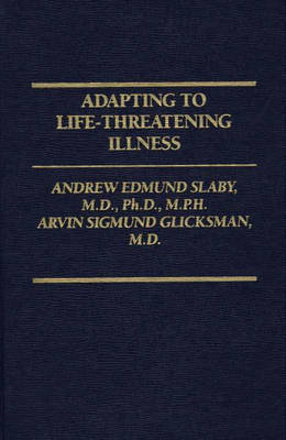 Adapting to Life-Threatening Illness (Hardback)