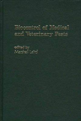 Biocontrol of Medical and Veterinary Pests (Hardback)