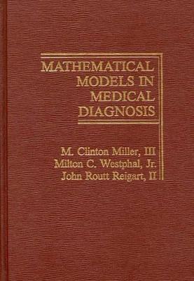 Mathematical Models in Medical Diagnosis. (Hardback)