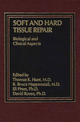 Soft and Hard Tissue Repair: Biological and Clinical Aspects (Hardback)