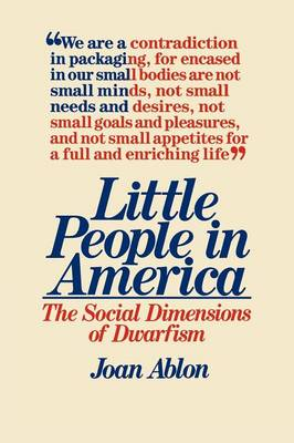 Little People in America: The Social Dimension of Dwarfism (Paperback)