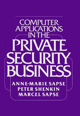 Computer Applications in the Private Security Business. (Hardback)