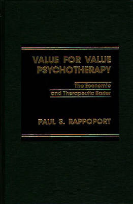 Value for Value Psychotherapy: The Economic and Therapeutic Barter (Hardback)