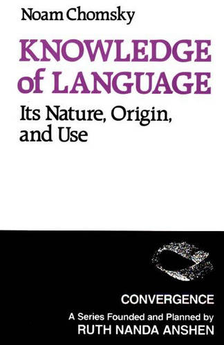 Knowledge of Language: Its Nature, Origins, and Use (Paperback)