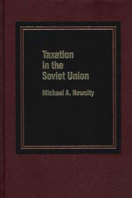 Taxation in the Soviet Union (Hardback)