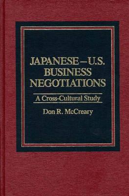Japanese-U.S. Business Negotiations: A Cross-Cultural Study (Hardback)