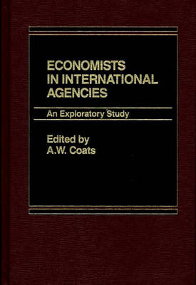 Economists in International Agencies: An Exploratory Study (Hardback)