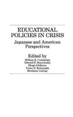 Educational Policies in Crisis: Japanese and American Perspectives (Hardback)