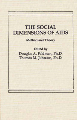 The Social Dimensions of AIDS: Method and Theory (Hardback)