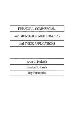 Financial, Commercial, and Mortgage Mathematics and Their Applications (Hardback)