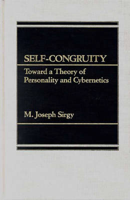 Self-Congruity: Toward a Theory of Personality and Cybernetics (Hardback)
