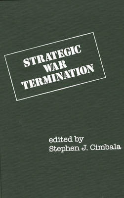 Strategic War Termination - Praeger Security International (Hardback)