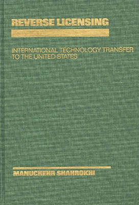 Reverse Licensing: International Technology Transfer to the United States (Hardback)