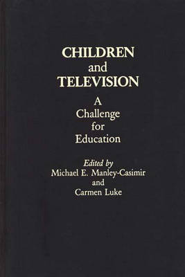 Children and Television: A Challenge for Education (Hardback)